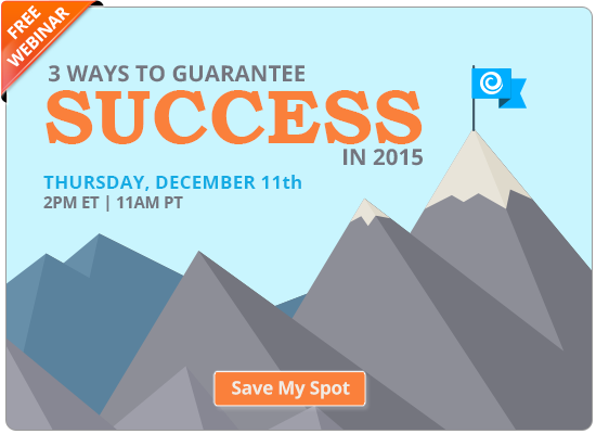Register Today! 3 Ways to Guarantee Success in 2015 | Free Webinar